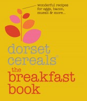 The Breakfast Book by Dorset Cereals I published by Pavilion. Image photography by James Bowden