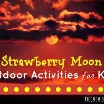 Strawberry Moon Outdoor Activities for Kids