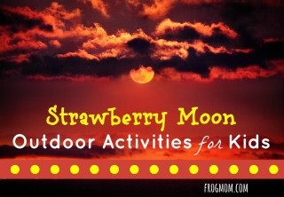 Strawberry Moon Outdoor Activities for Kids