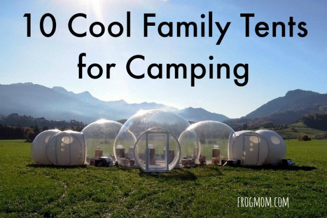 Cool family tents for camping