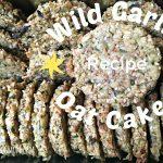 Wild Garlic Oat Cakes Recipe | Gluten-free, Dairy-free