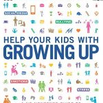 Book Review: Help Your Kids with Growing Up, A No-Nonsense Guide to Puberty and Adolescence